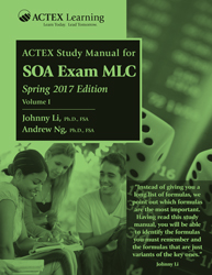 ACTEX MLC Spring 2017 Study Manual is Available