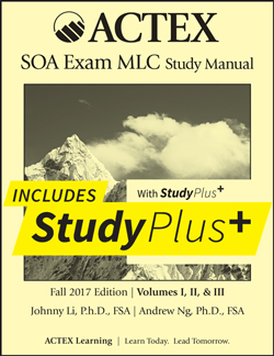 actex study manual for exam mlc fall 2017 new edition w studyplus rh actuarialoutpost com actex exam fm study manual pdf actex fm study manual 2017